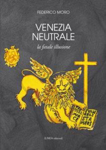 VENEZIA NEUTRALE (Federico Moro)