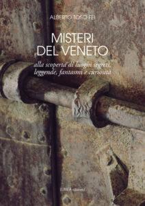 MISTERI DEL VENETO (Alberto Toso Fei)