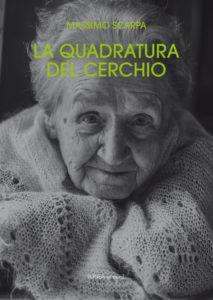 LA QUADRATURA DEL CERCHIO (Massimo Scarpa)