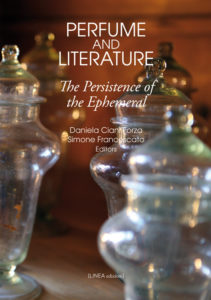 PERFUME AND LITERATURE The Persistence of the Ephemeral (Daniela Ciani Forza/Simone Francescato)