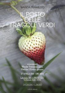 27.04.18 presentazione IL POSTO DELLE FRAGOLE VERDI (Wanda Tramezzo)