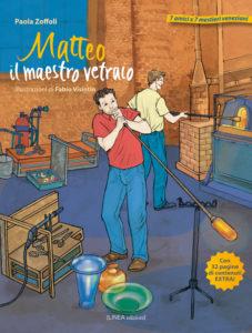 MATTEO IL MAESTRO VETRAIO (Paola Zoffoli)