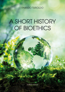 A SHORT HISTORY OF BIOETHICS (Fabrizio Turoldo)
