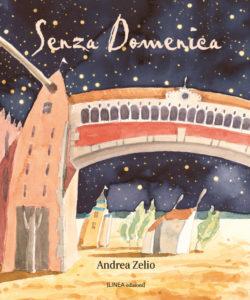 SENZA DOMENICA (Andrea Zelio Bortolotti)