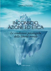 AZIONE, INCONSCIO ED ETICA (Marco Tuono)