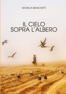 IL CIELO SOPRA L'ALBERO (Monica Bianchetti)