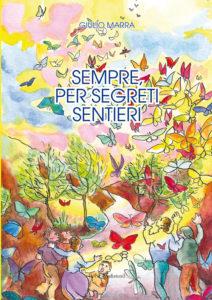 SEMPRE, PER SEGRETI SENTIERI (Giulio Marra)